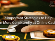 7 Important Strategies to Help Win More Consistently at Online Casinos