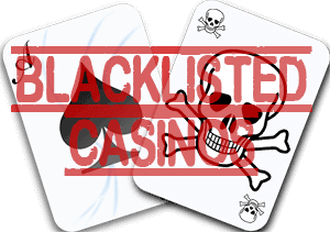 Blacklisted casinos 2020 your guide to blacklisted sites